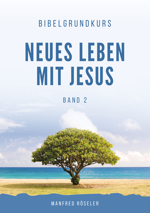 """Bibelgrundkurs """"Neues Leben mit Jesus"""" Band 2 von Röseler,  Manfred"""