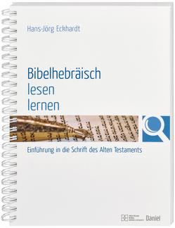 Bibelhebräisch lesen lernen von Eckhardt,  Hans-Jörg