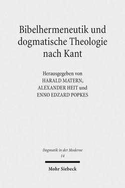 Bibelhermeneutik und dogmatische Theologie nach Kant von Heit,  Alexander, Matern,  Harald, Popkes,  Enno-Edzard
