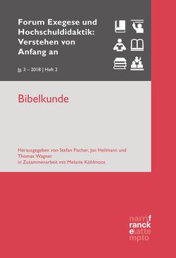 Bibelkunde von Fischer,  Stefan, Heilmann,  Dr. Jan, Wagner,  PD Dr. Thomas