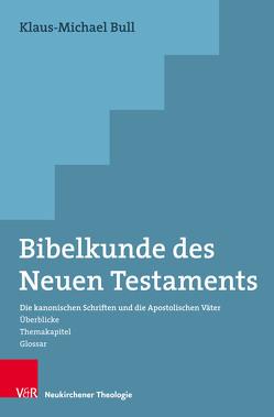 Bibelkunde des Neuen Testaments von Bull,  Klaus-Michael