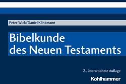 Bibelkunde des Neuen Testaments von Klinkmann,  Daniel, Wick,  Peter