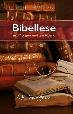 Bibellese am Morgen und am Abend von Spurgeon,  Charles H