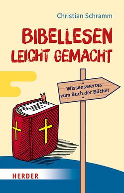 Bibellesen leicht gemacht von Schramm,  Christian