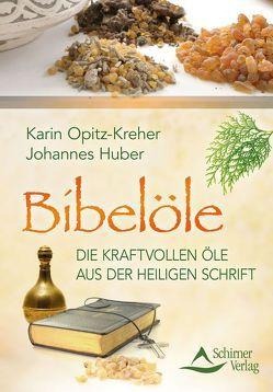Bibelöle von Opitz-Kreher,  Karin/Huber,  Johannes