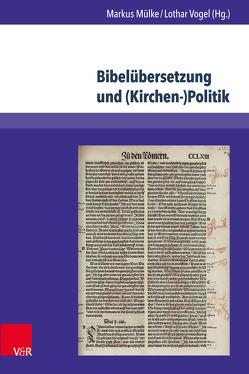 Bibelübersetzung und (Kirchen-)Politik von Mülke,  Markus, Vogel,  Lothar
