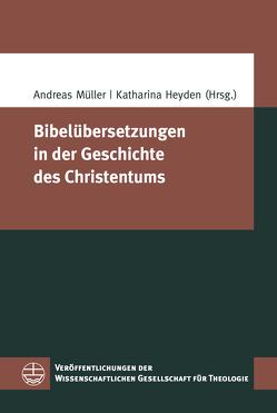 Bibelübersetzungen in der Geschichte des Christentums von Heyden,  Katharina, Mueller,  Andreas