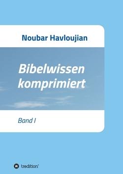 Bibelwissen komprimiert von Havloujian,  Noubar