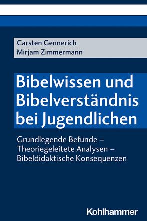 Bibelwissen und Bibelverständnis bei Jugendlichen von Gennerich,  Carsten, Zimmermann,  Mirjam
