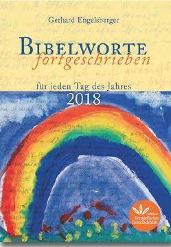 Bibelworte fortgeschrieben 2018 von Gerhard,  Engelsberger