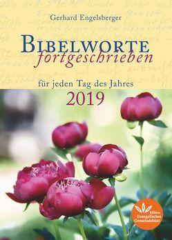 Bibelworte fortgeschrieben 2019 von Gerhard,  Engelsberger