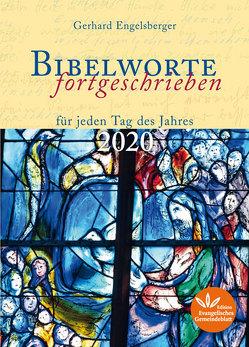 Bibelworte fortgeschrieben 2020 von Gerhard,  Engelsberger
