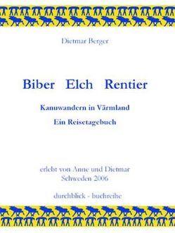 Biber –  Elch –  Rentier von Berger,  Dietmar
