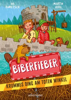 Biberfieber von Ina Rometsch,  Martin Verg