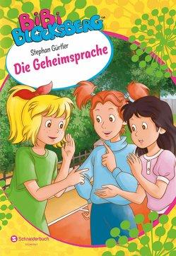 Bibi Blocksberg – Die Geheimsprache von Gürtler,  Stephan, Kunstmann,  Desirée