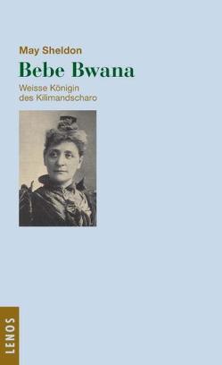 Bibi Bwana. Weisse Königin des Kilimandscharo von Krügel Herrera,  Ruth, Sheldon,  May, Waeckerlin Induni,  Giò