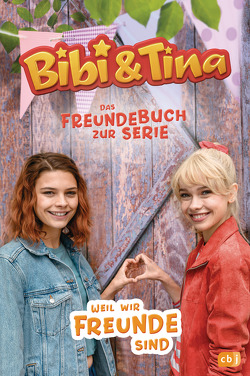 Bibi & Tina – Weil wir Freunde sind – von Sturm,  Linda