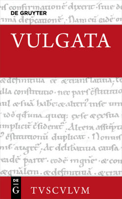 Biblia sacra vulgata / Evangelia – Actus Apostolorum – Epistulae Pauli – Epistulae Catholicae – Apocalypsis – Appendix von Beriger,  Andreas, Ehlers,  Widu-Wolfgang, Fieger,  Michael