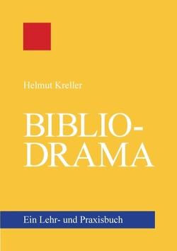 Bibliodrama von Kreller,  Helmut