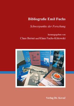 Bibliografie Emil Fuchs von Bernet,  Claus, Fuchs-Kittowski,  Klaus