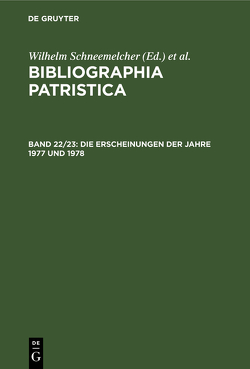 Bibliographia Patristica / Die Erscheinungen der Jahre 1977 und 1978 von Schäferdiek,  Knut, Schneemelcher,  Wilhelm