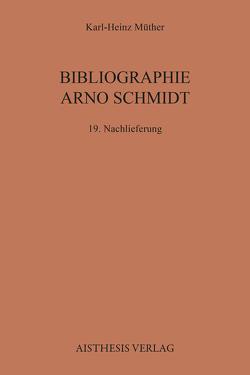Bibliographie Arno Schmidt von Müther,  Karl-Heinz