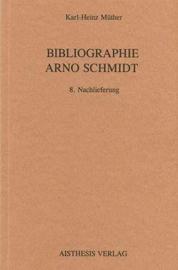 Bibliographie Arno Schmidt. (1949-1991) / Bibliographie Arno Schmidt. (1949-1991) von Müther,  Karl H