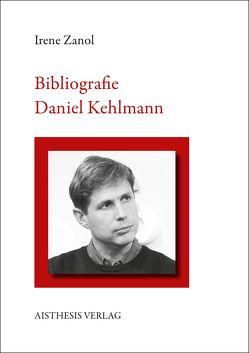Bibliografie Daniel Kehlmann von Zanol,  Irene