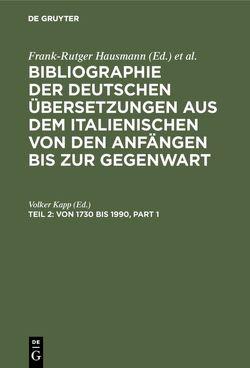 Bibliographie der deutschen Übersetzungen aus dem Italienischen von… / Von 1730 bis 1990 von Kapp,  Volker