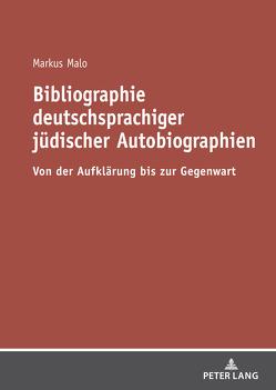 Bibliographie deutschsprachiger jüdischer Autobiographien von Malo,  Markus
