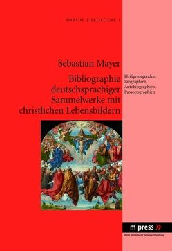 Bibliographie deutschsprachiger Sammelwerke mit christlichen Lebensbildern von Mayer,  Sebastian