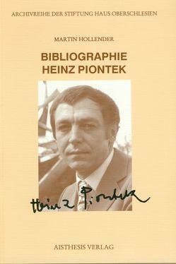 Bibliographie Heinz Piontek von Hollender,  Martin, Kosellek,  Gerhard