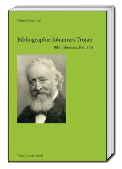 Bibliographie Johannes Trojan von Goerdten,  Ulrich