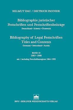 Bibliographie Juristischer Festschriften und Festschriftbeiträge… / Bibliographie Juristischer Festschriften und Festschriftbeiträge… von Dau,  Helmut, Pannier,  Dietrich