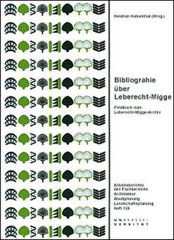Bibliographie über Leberecht Migge von Hubenthal,  Heidrun