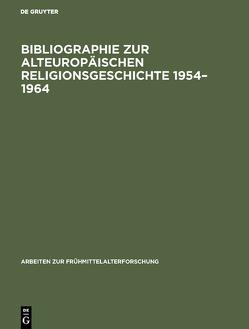 Bibliographie zur alteuropäischen Religionsgeschichte 1954–1964 von Buchholz,  Peter