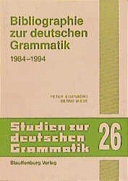 Bibliographie zur deutschen Grammatik 1984-1994 von Butt,  Matthias, Eisenberg,  Peter, Peters,  Joerg, Wiese,  Bernd