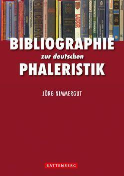 Bibliographie zur deutschen Phaleristik von Nimmergut,  Jörg