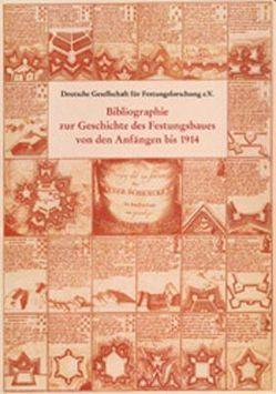 Bibliographie zur Geschichte des Festungsbaues von den Anfängen bis 1914 von Jordan,  Klaus