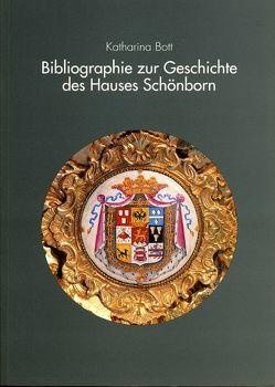 Bibliographie zur Geschichte des Hauses Schönborn von Bott,  Katharina