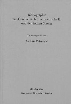 Bibliographie zur Geschichte Kaiser Friedrichs II. und der letzten Staufer von Willemsen,  Carl A.