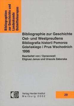 Bibliographie zur Geschichte Ost- und Westpreussens 1996 von Janus,  Eligiusz, Zaborska,  Urszula