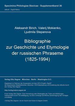 Bibliographie zur Geschichte und Etymologie der russischen Phraseme (1825-1994) von Birich,  Aleksandr, Mokienko,  Valerij, Stepanova,  Ljudmila