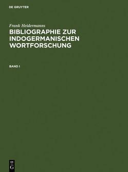 Bibliographie zur indogermanischen Wortforschung 3 Bde. von Heidermanns,  Frank