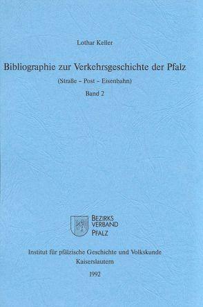 Bibliographie zur Verkehrsgeschichte der Pfalz von Keller,  Lothar, Scherer,  Karl