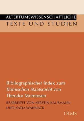 Bibliographischer Index zum Römischen Staatsrecht von Theodor Mommsen von Kaufmann,  Kerstin, Wannack,  Katja