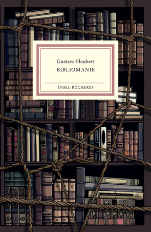 Bibliomanie von Flaubert,  Gustave, Neie,  Burkhard, Rieger,  Erwin, Vinken,  Barbara