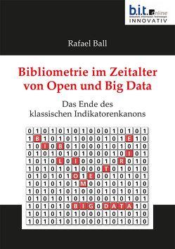 Bibliometrie im Zeitalter von Open und Big Data von Ball,  Rafael