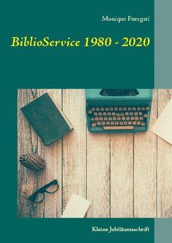 BiblioService 1980 – 2020 von Furegati,  Monique