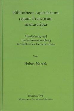 Bibliotheca capitularium regum Francorum manuscripta von Mordek,  Hubert